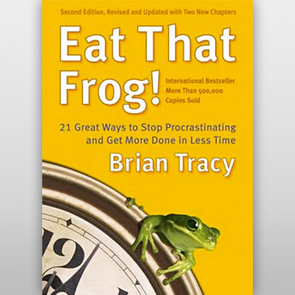 Eat That Frog! – 21 Great Ways to Stop Procrastinating and Get More Done in Less Time, de Brian Tracy